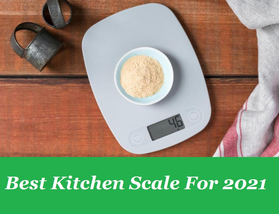 Best Kitchen Scale For 2021